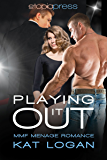 Playing it Out: MMF Menage Romance
