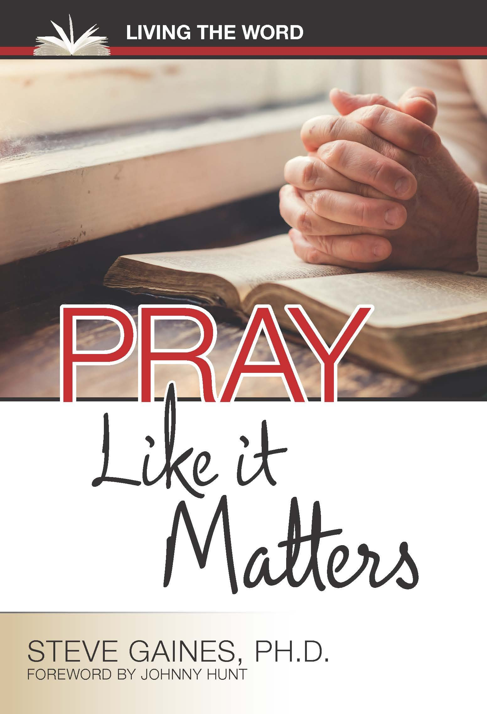 Download Pray Like It Matters: Intimacy and Power Through Prayer (Nondisposable Curriculum) (Volume 5) ebook