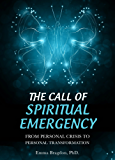 The Call of Spiritual Emergency: From Personal Crisis to Personal Transformation (2013 Edition) (English Edition)
