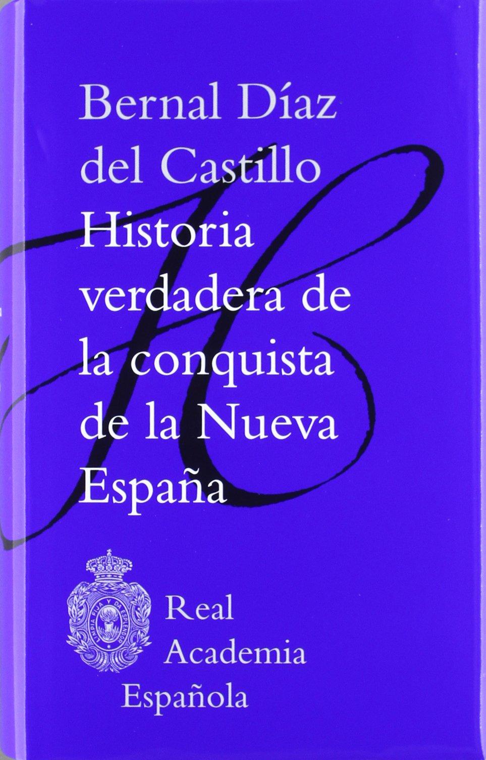 Historia verdadera de la conquista de la Nueva España Clásicos: Amazon.es: Díaz del Castillo, Bernal: Libros