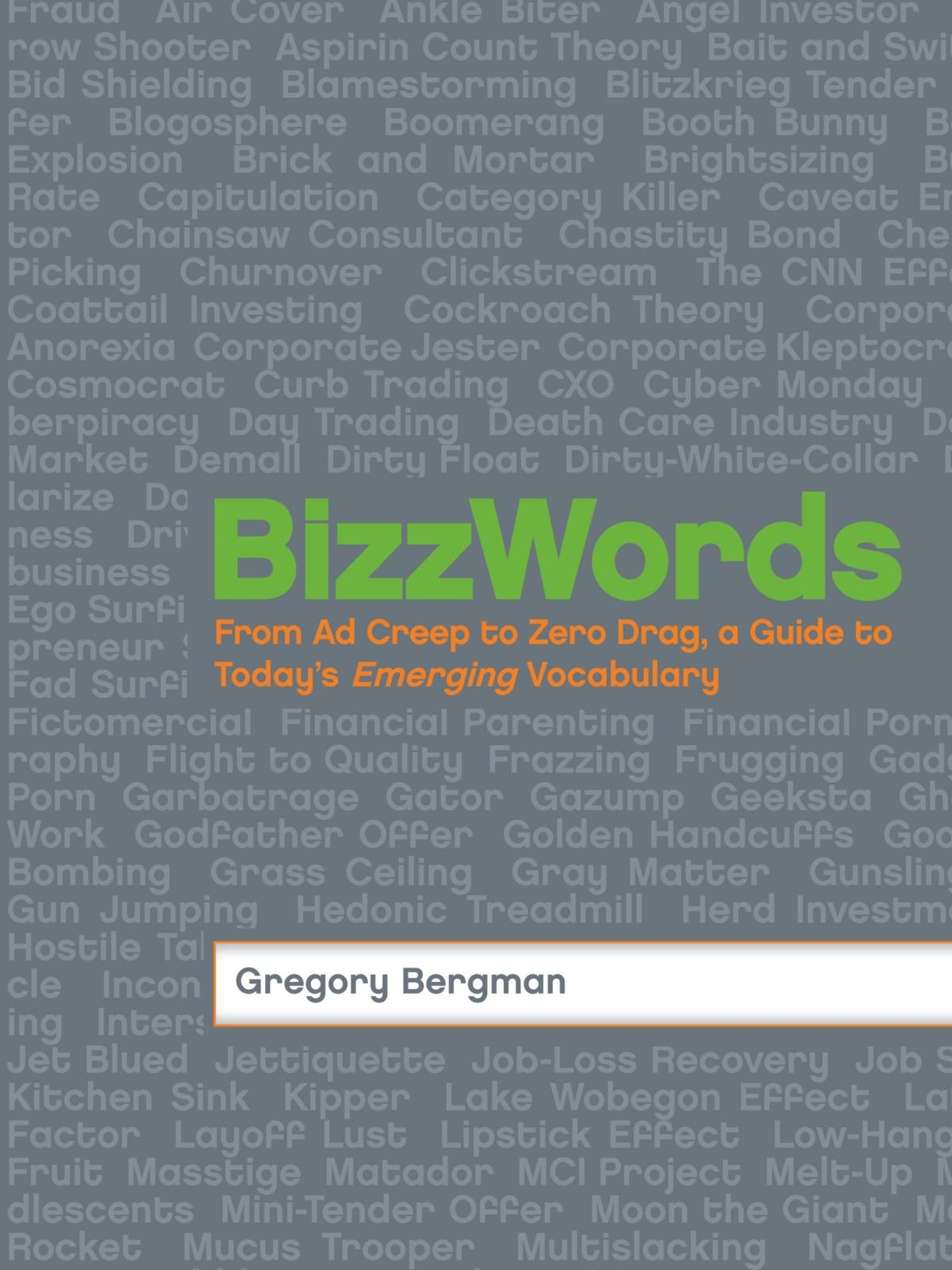 Download BizzWords: From Ad Creep to Zero Drag, a Guide to Today's Emerging Vocabulary PDF