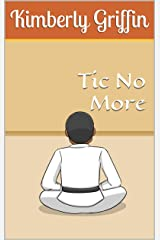 Tic No More Kindle Edition