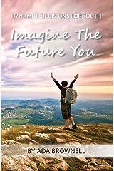 Imagine the Future You Kindle Edition