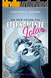 Eternamente Lola: Conto - Dia dos namorados (Portuguese Edition)