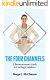 The Four Channels: A Businesswoman's Guide to Cracking Confidence (English Edition)