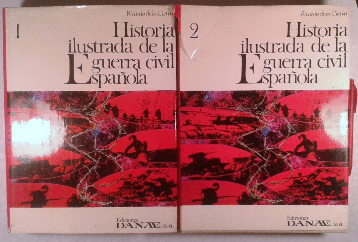 Historia ilustrada de la guerra civil española: Amazon.es: Cierva y de Hoces, Ricardo de la: Libros en idiomas extranjeros