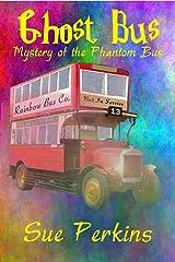 Ghost Bus: Mystery of the Phantom Bus Kindle Edition