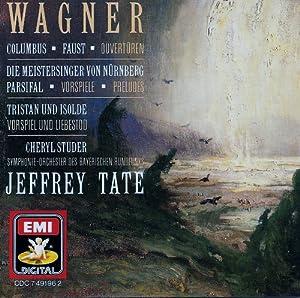 Tristan & Isolde (Prelude & Liebestod); Parsifal Prelude; Columbus Ov; Faust Ov; Meistersinger