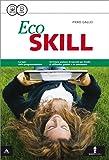 Skill. Eco skill. Con e-book. Con espansione online. Per gli Ist. tecnici e professionali