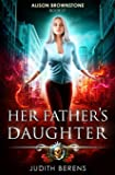 Her Father's Daughter: An Urban Fantasy Action Adventure