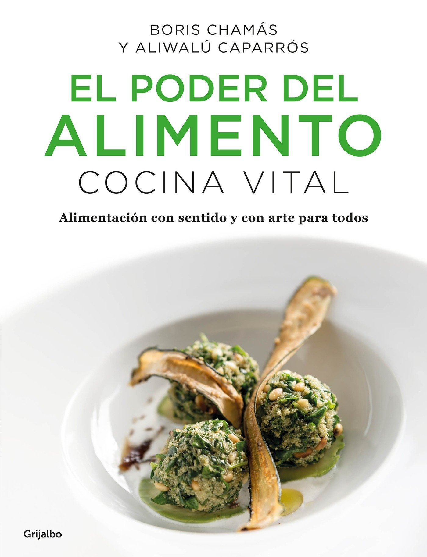 El Poder del Alimento. Cocina Vital / The Power of Food: Vital Cuisine: Amazon.es: Boris Chamas, Aliwalu Caparros: Libros