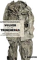 Volver A Las Trincheras: Una Arqueología De La