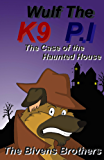 Wulf The K9 P.I : The Case Of The Haunted House