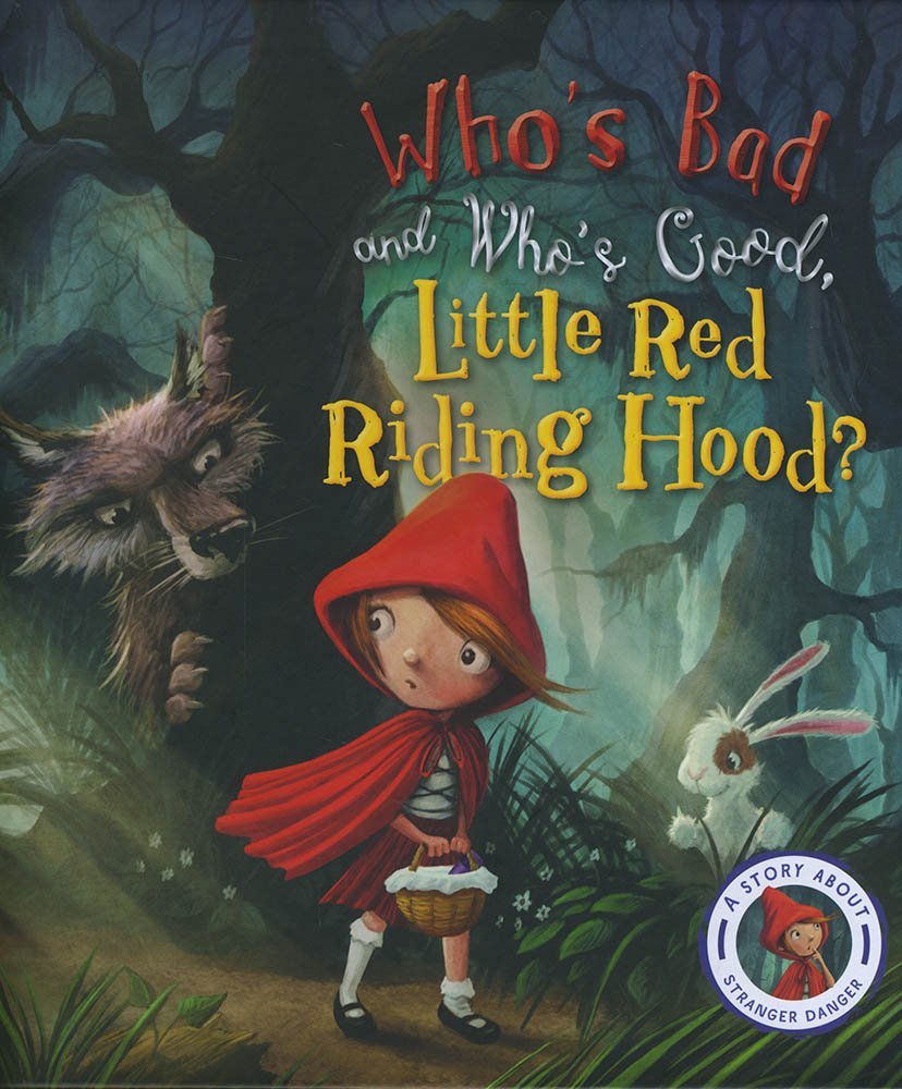 Download Fairytales Gone Wrong: Who's Bad and Who's Good, Little Red Riding Hood?: A Story about Stranger Danger ebook
