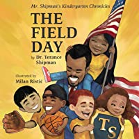 Mr. Shipman's Kindergarten Chronicles: The Field Day (Mr. Shipman Kindergarten Chronicles)