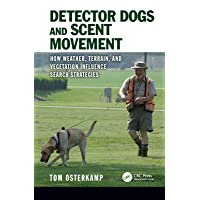 Detector Dogs and Scent Movement: How Weather, Terrain, and Vegetation Influence...