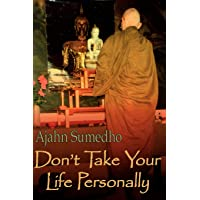 Don't Take Your Life Personally