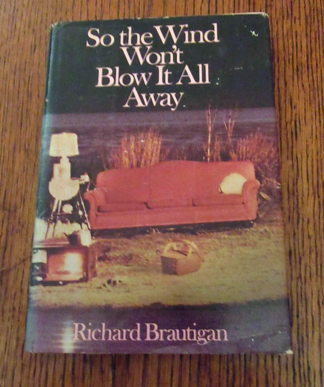 So The Wind Wont Blow It All Away By Richard Brautigan