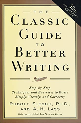 The Classic Guide to Better Writing: Step-by-Step Techniques and Exercises to Write Simply; Clearly and Correctly