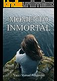 Momento Inmortal: Relato (Spanish Edition)