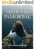 Momento Inmortal: Relato