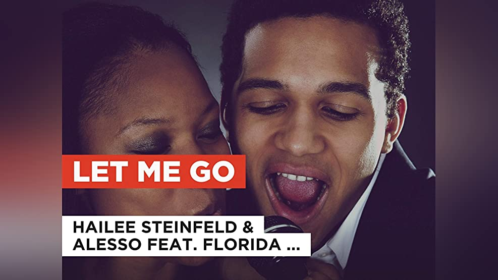 Let Me Go in the Style of Hailee Steinfeld & Alesso feat. Florida Georgia Line & Watt