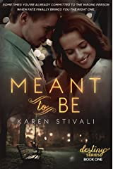 Meant To Be (The Destiny Series Book 1) Kindle Edition