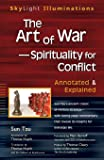 The Art of War -- Spirituality for Conflict: Annotated & Explained