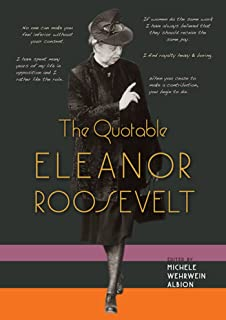 what i hope to leave behind the essential essays of eleanor  the quotable eleanor roosevelt