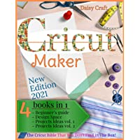 Cricut Maker: 4 Books in 1: Beginner's guide + Design Space + Project Ideas vol 1 & 2 . The Cricut Bible That You Don't…