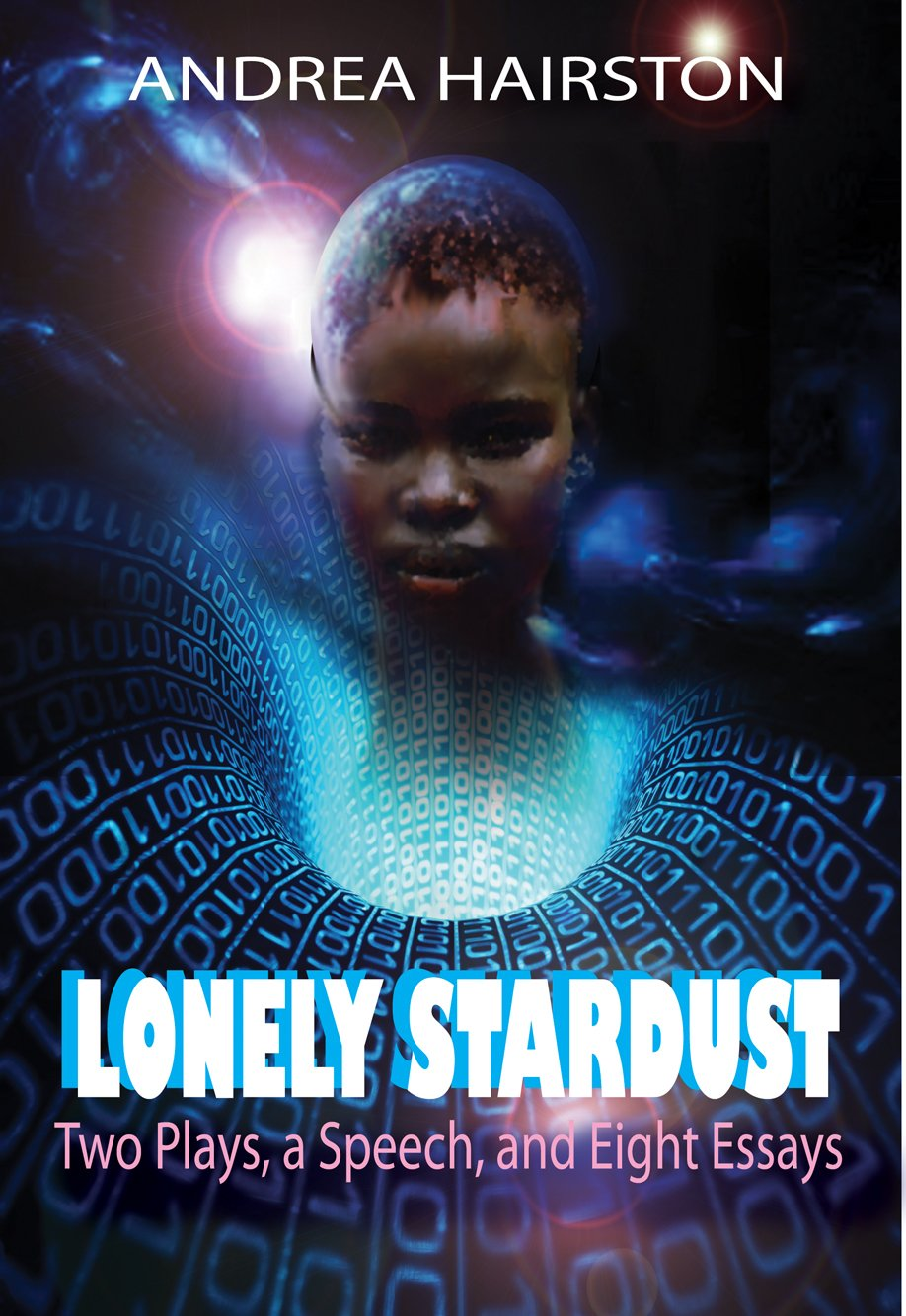 Read Online Lonely Stardust: Two Plays, a Speech, and Eight Essays pdf epub