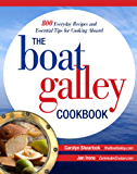 The Boat Galley Cookbook: 800 Everyday Recipes and Essential Tips for Cooking Aboard: 800 Everyday Recipes and Essential Tips for Cooking Aboard (International Marine-RMP)