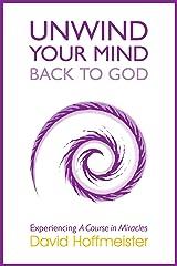 Unwind Your Mind - Back to God Kindle Edition