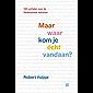 Maar waar kom je écht vandaan?: Negentig verhalen over de Nederlandse identiteit