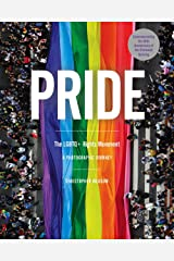 Pride: The LGBTQ+ Rights Movement: A Photographic Journey Hardcover