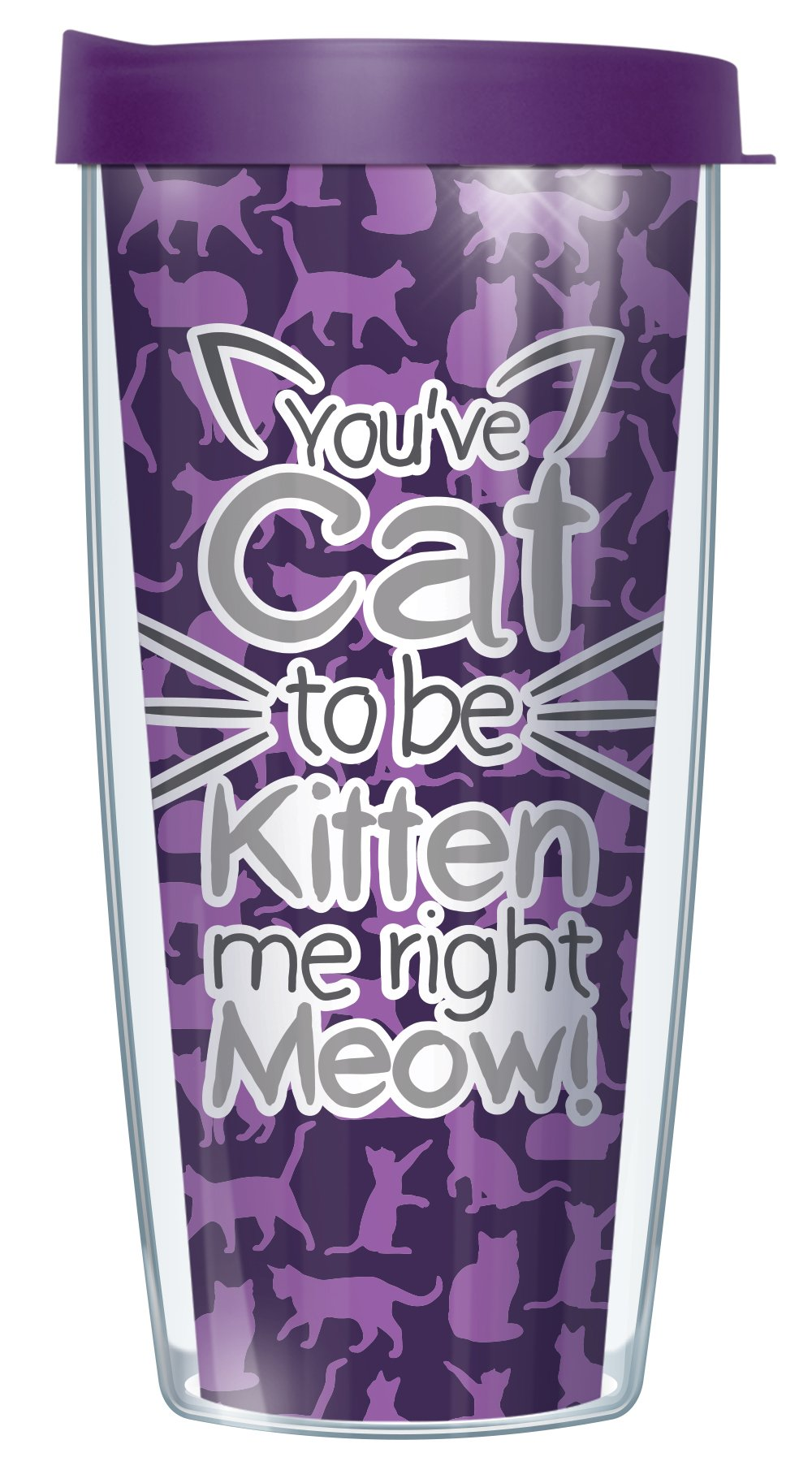 You've Cat To Be Kitten Me Right Meow 16oz Mug Tumbler Cup with Purple Lid