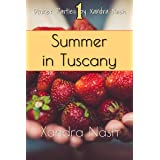Summer in Tuscany: Authentic Tuscan Menu & Recipes (Dinner Parties by Xandra Nash Book 1)
