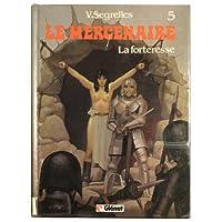 Le Mercenaire, tome 5 : La forteresse