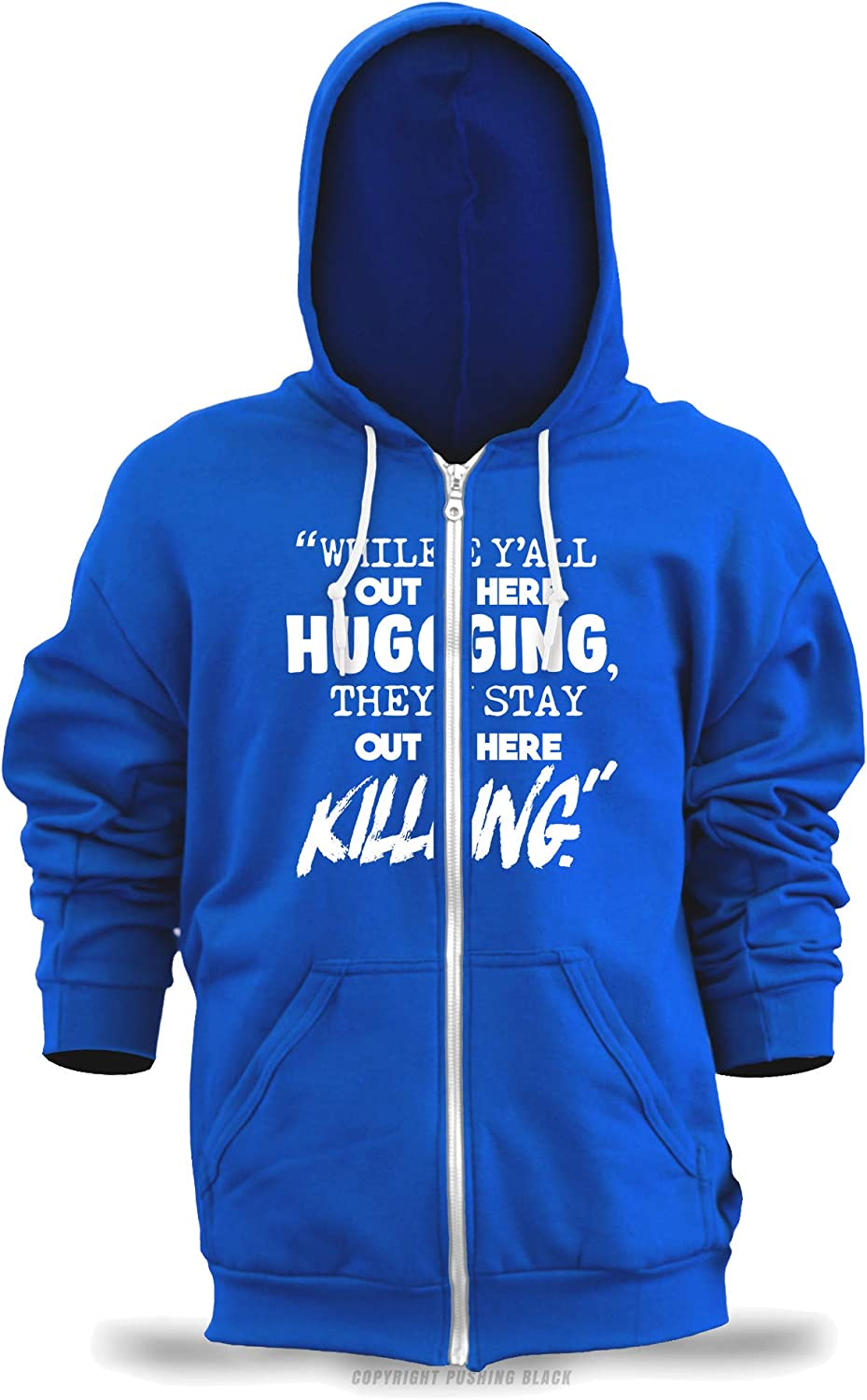 PUSHING BLACK While Yall Out Here Hugging They Out Here Killing Unisex Zipper Hoodie