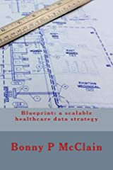 Blueprint: a scalable healthcare data strategy Kindle Edition