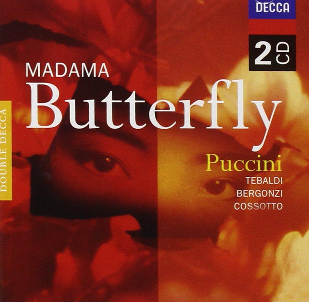 Giacomo Puccini Renata Tebaldi Carlo Bergonzi Fiorenza Cossotto Lidia Butterfly Madama Music