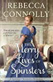 The Merry Lives of Spinsters (Spinster Chronicles, Book 1)