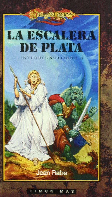 La escalera de plata - interregno 3 dragonlance -: Amazon.es: Rabe, Jean: Libros
