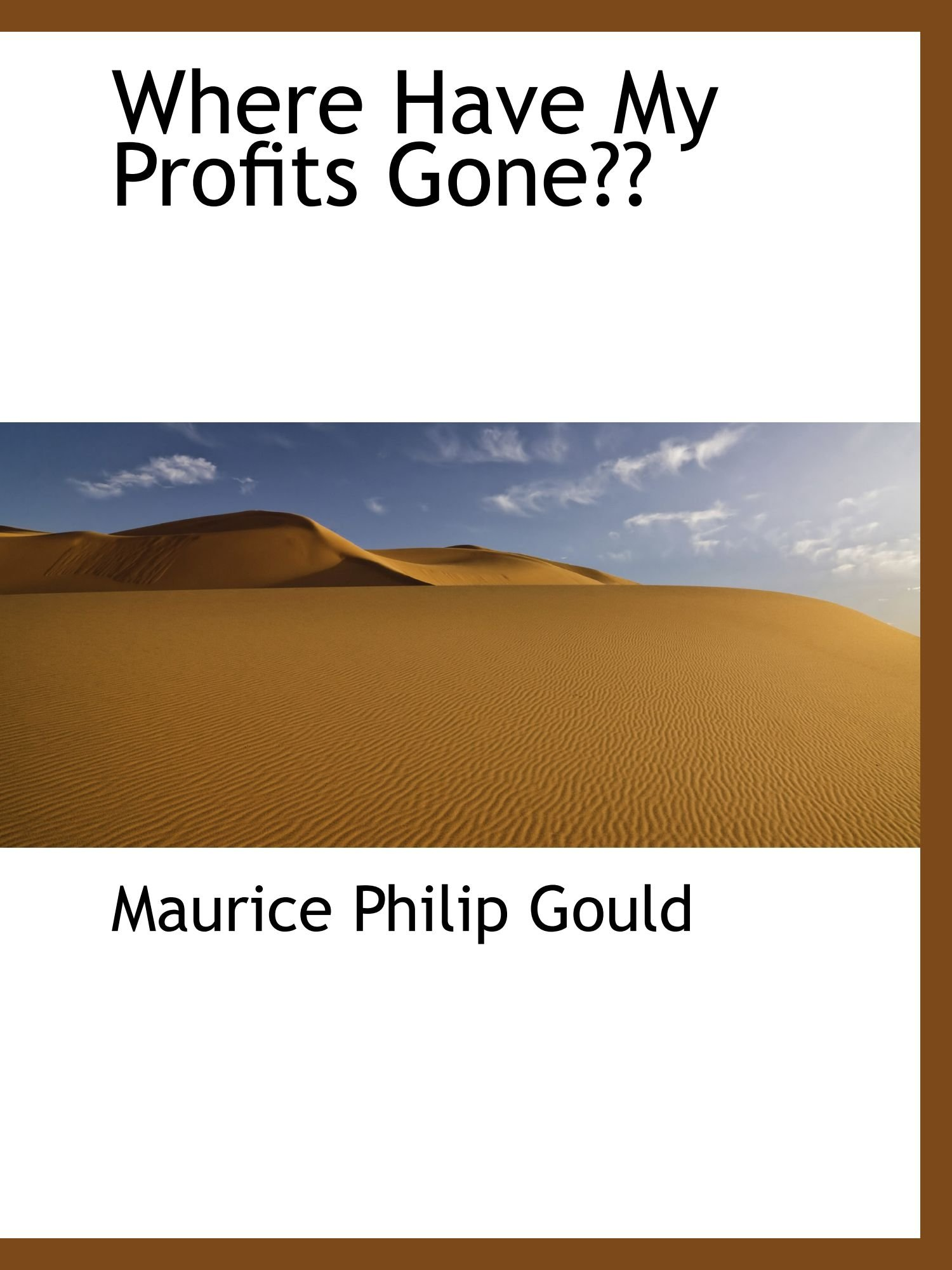 Read Online Where Have My Profits Gone?? ebook