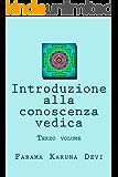 Introduzione alla conoscenza vedica, terzo volume