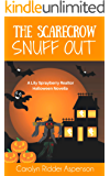The Scarecrow Snuff Out: A Lily Sprayberry Realtor Halloween Novella (The Lily Sprayberry Realtor Mystery Series)