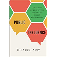 Public Influence: A Guide to Op-Ed Writing and Social Media Engagement