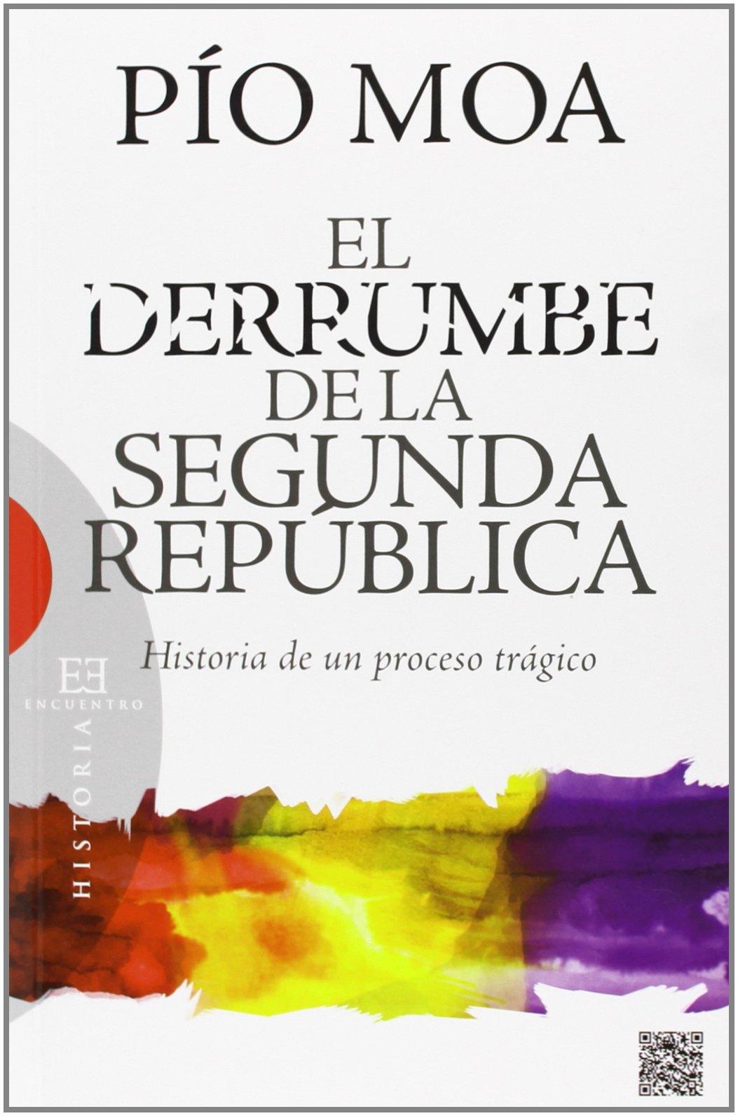 El derrumbe de la segunda república. Historia de un proceso ...