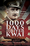 1000 Days on the River Kwai: The Secret Diary of a British Camp Commandant