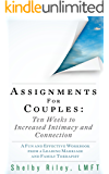 Assignments for Couples: 10 Weeks to Increased Intimacy and Connection